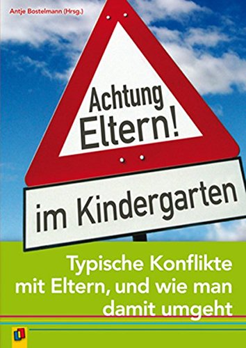 Achtung Eltern! im Kindergarten: Typische Konflikte mit Eltern und wie man damit umgeht