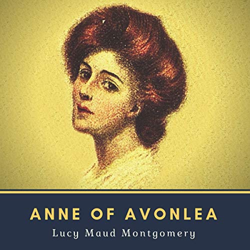 Anne of Avonlea - Annotated (Original 1909 Edition) audiobook cover art