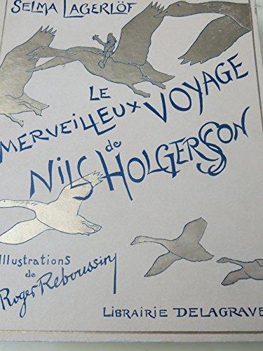 Selma Lagerlöf. Le Merveilleux voyage de Nils Holgersson à travers la Suède : . Traduction de T. Hammar... Illustrations de Roger Reboussin. Planches de Cana