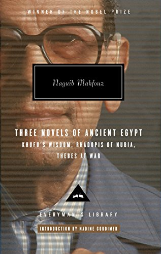 Three Novels of Ancient Egypt: Khufu's Wisdom, Rhadopis of Nubia, Thebes at War (Everyman's Library)