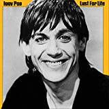 Iggy Pop Lust For Life [LP] Tracklist: 1 Lust For Life 2 Sixteen 3 Some Weird Sin 4