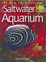 The New Encyclopedia of the Saltwater Aquarium by Greg Jennings (2007-02-16)