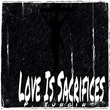 Love Is Sacrifices
