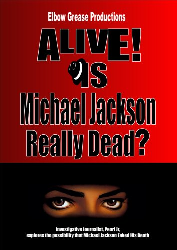 Alive! Is Michael Jackson Really Dead ?
