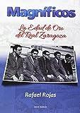 MAGNÍFICOS: La edad de oro del Real Zaragoza