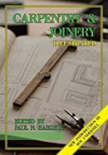 Carpentry and Joinery Illustrated by Paul N. Hasluck (2010-07-16)