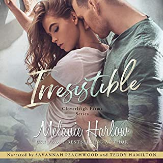 Irresistible     Cloverleigh Farms, Book 1              By:                                                                                                                                 Melanie Harlow                               Narrated by:                                                                                                                                 Teddy Hamilton,                                                                                        Savannah Peachwood                      Length: 7 hrs and 36 mins     283 ratings     Overall 4.6