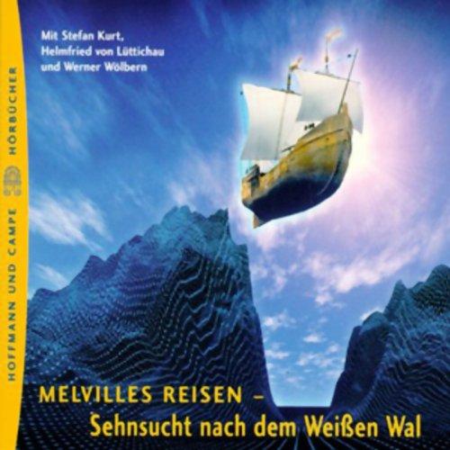 Melvilles Reisen. Die Sehnsucht nach dem Weißen Wal audiobook cover art