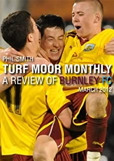 Turf Moor Monthly - A Review of Burnley FC: March 2012