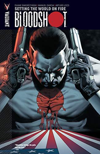 Bloodshot Vol. 1: Setting the World on Fire (Bloodshot (2012- )) (English Edition)