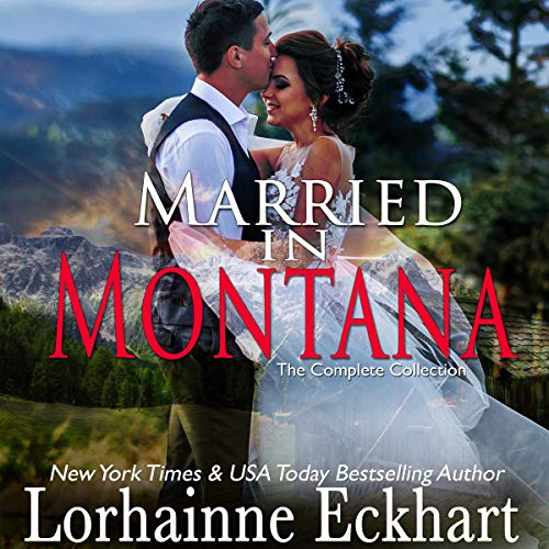 Married in Montana: The Complete Collection cover art