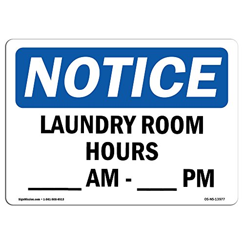 OSHA Notice Sign - Laundry Room Hours ____ Am - ____ Pm | Aluminum Sign | Protect Your Business, Construction Site, Warehouse & Shop Area | Made in the USA
