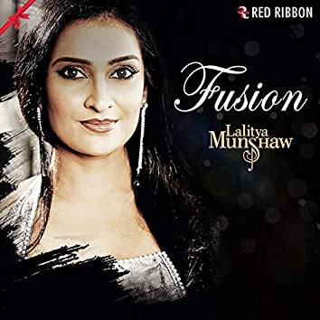 Fusion by Lalitya Munshaw