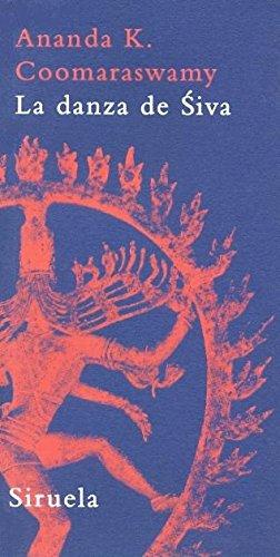 La danza de Siva: Ensayos sobre arte y cultura india: 14 (La Biblioteca Azul serie mínima)