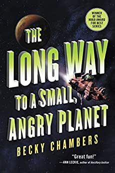 The Long Way to a Small, Angry Planet (Wayfarers Book 1) by [Becky Chambers]