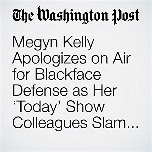 Megyn Kelly Apologizes on Air for Blackface Defense as Her 'Today' Show Colleagues Slam Her Remarks copertina