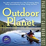 Outdoor Planet Page-a-Day Calendar 2022: Tips, Ideas, and Inspiration for a Year of Camping, Hiking, Biking, Mountaineering, Surfing, Fishing, and More