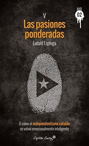 Las pasiones ponderadas: O cómo el independentismo catalán se volvió emocionalmente inteligente (Muckraker 02 nº 5)
