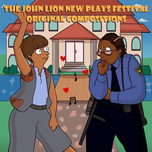 The John Lion New Plays Festival (Original CSULA Production)