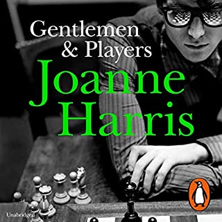 Gentlemen and Players                   By:                                                                                                                                 Joanne Harris                               Narrated by:                                                                                                                                 Steven Pacey                      Length: 13 hrs and 24 mins     330 ratings     Overall 4.4