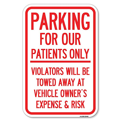 """Parking for Our Patients Only - Violators Will Be Towed Away at Vehicle Owner's Expense & Risk 