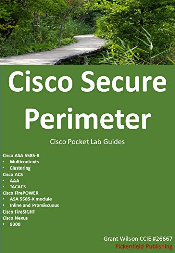 Cisco Secure Perimeter: ASA - ACS - Nexus - FireSIGHT - FirePOWER (Cisco Pocket Lab Guides Book 5) (English Edition)