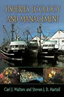 Fisheries Ecology and Management by Carl Walters Steven Martell(2004-11-07)