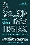 O valor das ideias: Debate em tempos turbulentos
