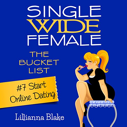 Start Online Dating: Single Wide Female audiobook cover art