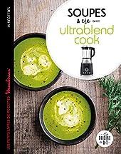 Soupes et cie avec Ultrablend cook de Sandrine Houdré-Grégoire