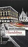 Hundsbua: Kommissar Alois Schöns 3. Fall (Kriminalromane im GMEINER-Verlag)