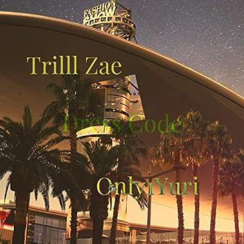 Dress Code Trilll Zae (feat. Only1yuri)