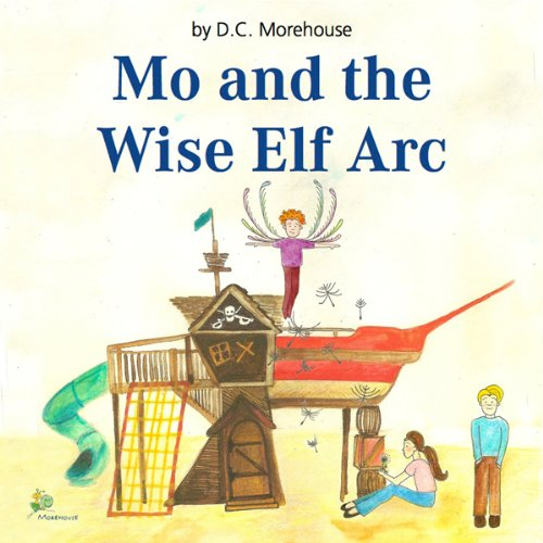 Mo and the Wise Elf Arc audiobook cover art