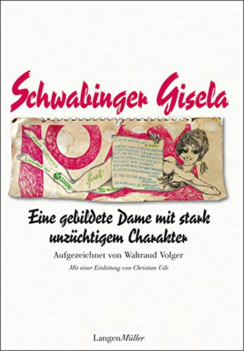 Schwabinger Gisela: Eine gebildete Dame mit stark unzüchtigem Charakter