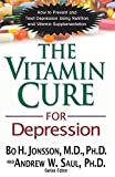 The Vitamin Cure for Depression:...