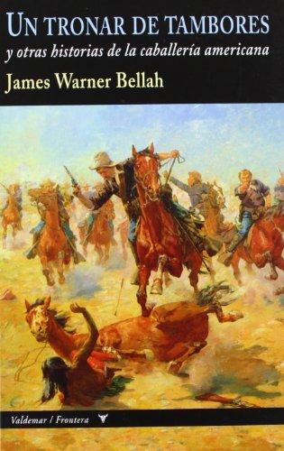 Un tronar de tambores: y otras historias de la caballería