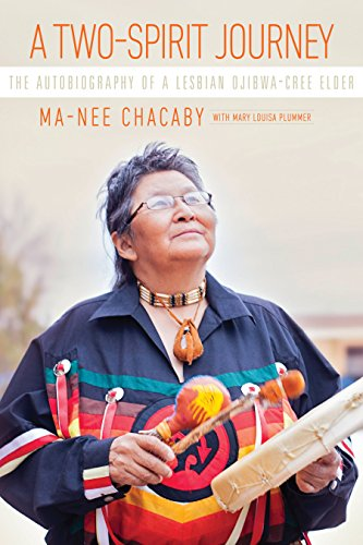 A Two-Spirit Journey: The Autobiography of a Lesbian Ojibwa-Cree Elder (Critical Studies in Native History Book 18) (English Edition)