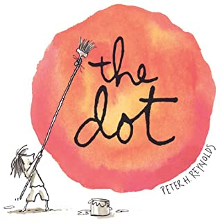 The Dot                   Written by:                                                                                                                                 Peter H. Reynolds                               Narrated by:                                                                                                                                 Thora Birch                      Length: 4 mins     Not rated yet     Overall 0.0