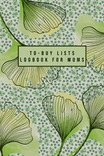 To-Buy Lists Logbook For Moms: Groceries Organizer And Planner   Notebook For Practicality And Shopping Mangement