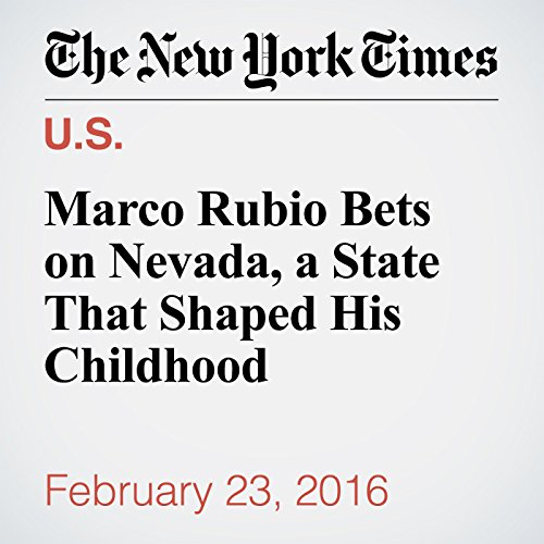 Marco Rubio Bets on Nevada, a State That Shaped His Childhood audiobook cover art