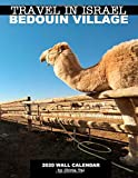 Travel in Israel Bedouin Village Wall Calendar 2020: Illustrated Wall Calendar with Camels, Dunes and Bedouin Villagers Lifestyle (Photo Calendars Series)