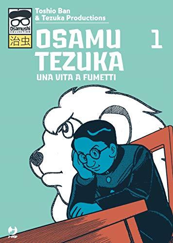 Osamu Tezuka. Una vita a fumetti (Vol. 1)