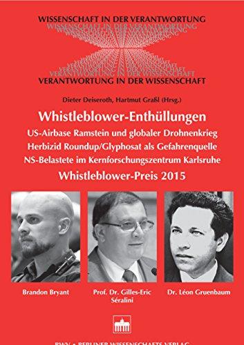 Whistleblower-Enthüllungen: US-Airbase Ramstein und globaler Drohnenkrieg<br>Herbizid Roundup/Glyphosat als Gefahrenquelle<br>NS-Belastete im Kernforschungszentrum Karlsruhe. Whistleblower-Preis 2015