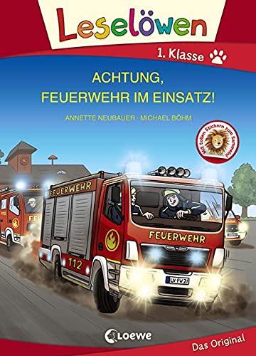 Leselöwen 1. Klasse - Achtung, Feuerwehr im Einsatz!: Erstlesebuch für Kinder ab 6 Jahre - Großbuchstabenausgabe