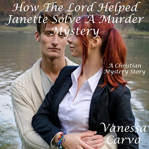 How the Lord Helped Janette Solve a Murder Mystery audiobook cover art