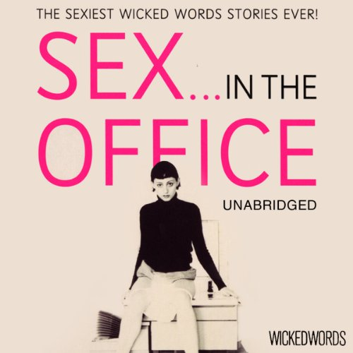 Wicked Words: Sex in the Office cover art