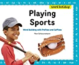Playing Sports: Word Building with Prefixes and Suffixes