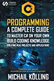 C# Programming: A complete guide to master C# on your own. Build coding knowledge creating real projects and applications. Transform your passion in a possible job career as a computer programmer.