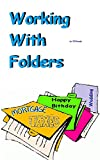 Working With Folders (English Edition)