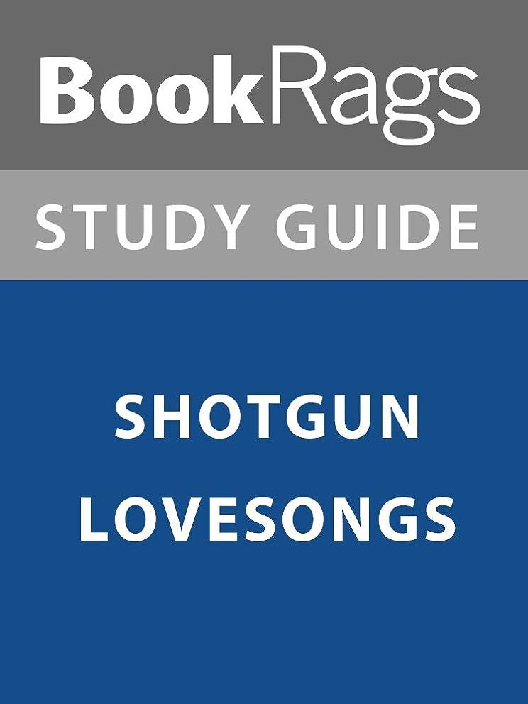 逃げる動かす神Summary & Study Guide: Shotgun Lovesongs (English Edition)